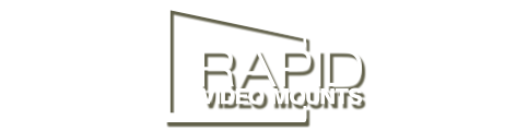 Rapid Video Mounts